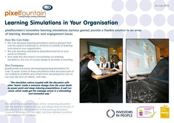 2nd July 2010     Learning Simulations in Your Organisation pixelfountain's innovative learning simulations (serious games...