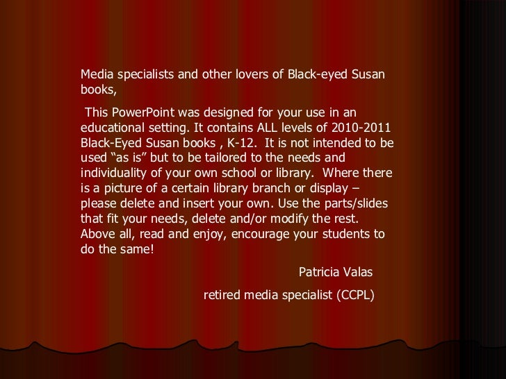Media specialists and other lovers of Black-eyed Susan books, This PowerPoint was designed for your use in an educational ...