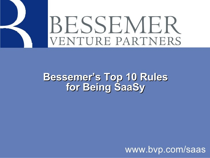 Bessemer's Top 10 Rules for Being SaaSy www.bvp.com/saas