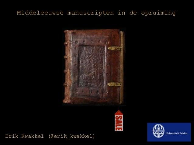 Middeleeuwse manuscripten in de uitverkoop - Erik Kwakkel op Bessensap 2013