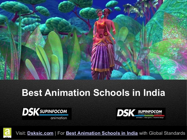 Best Animation Schools in India  Visit: Dsksic.com | For Best Animation Schools in India with Global Standards