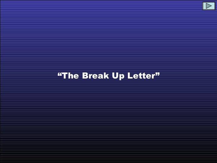 """"""" The Break Up Letter"""""""