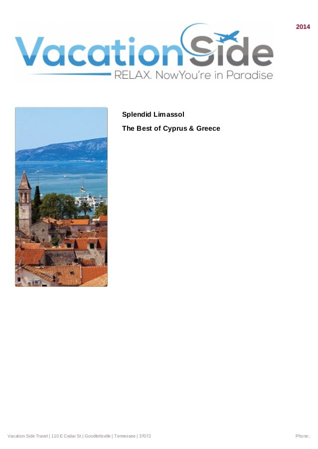 2014 Splendid Limassol The Best of Cyprus & Greece Vacation Side Travel | 110 E Cedar St | Goodlettsville | Tennessee | 37...