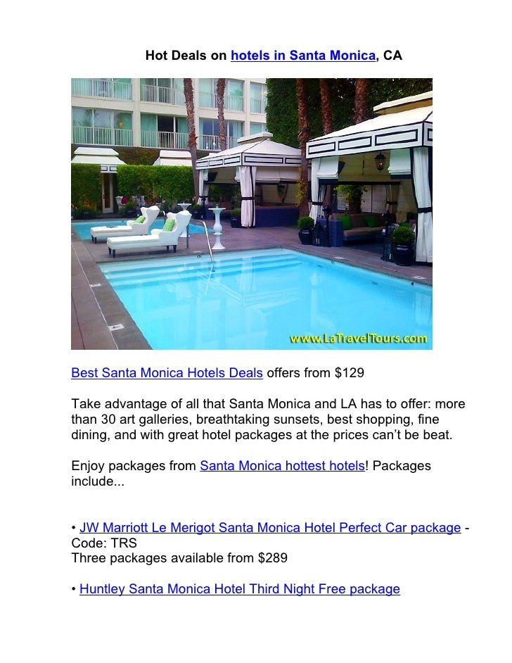 Hot Deals on hotels in Santa Monica, CABest Santa Monica Hotels Deals offers from $129Take advantage of all that Santa Mon...