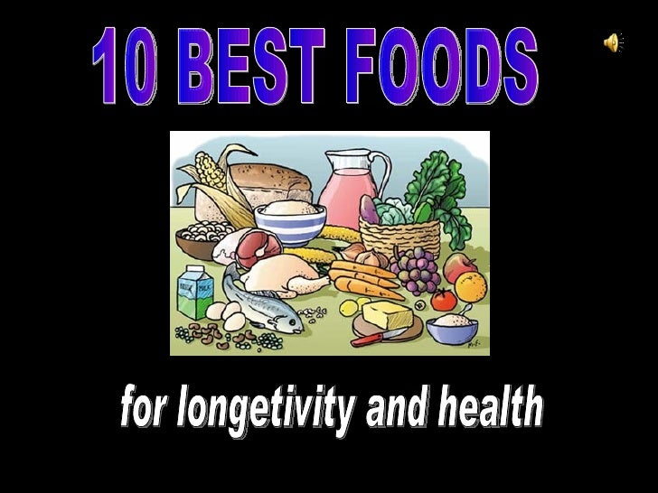 10 BEST FOODS for longetivity and health