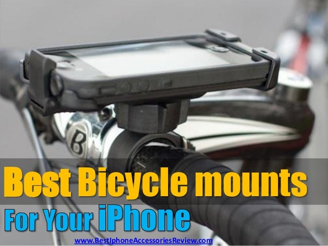 Best Bicycle mounts    www.BestIphoneAccessoriesReview.com