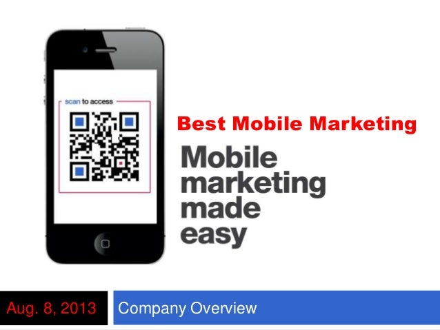 Company OverviewAug. 8, 2013 Best Mobile Marketing