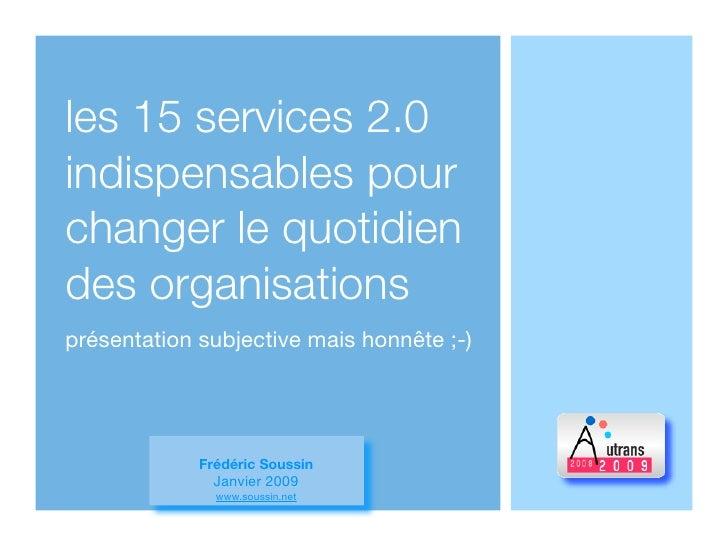 les 15 services 2.0 indispensables pour changer le quotidien des organisations présentation subjective mais honnête ;-)   ...