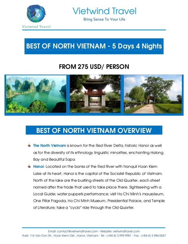 BEST OF NORTH VIETNAM - 5 Days 4 Nights FROM 275 USD/ PERSON BEST OF NORTH VIETNAM OVERVIEW The North Vietnam is known for...