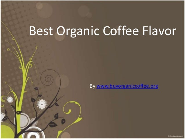Best Organic Coffee Flavor