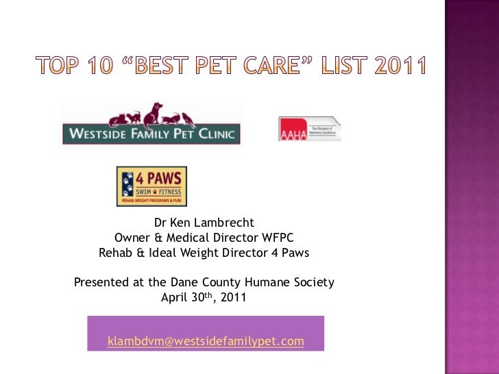 "TOP 10 ""BEST PET CARE"" LIST 2011<br />Dr Ken Lambrecht <br />Owner & Medical Director WFPC<br />Rehab & Ideal Weight Direc..."
