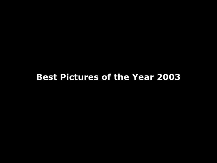 Best Pictures of the Year 2003