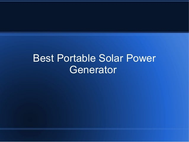 Best Portable Solar Power Generator For Homes