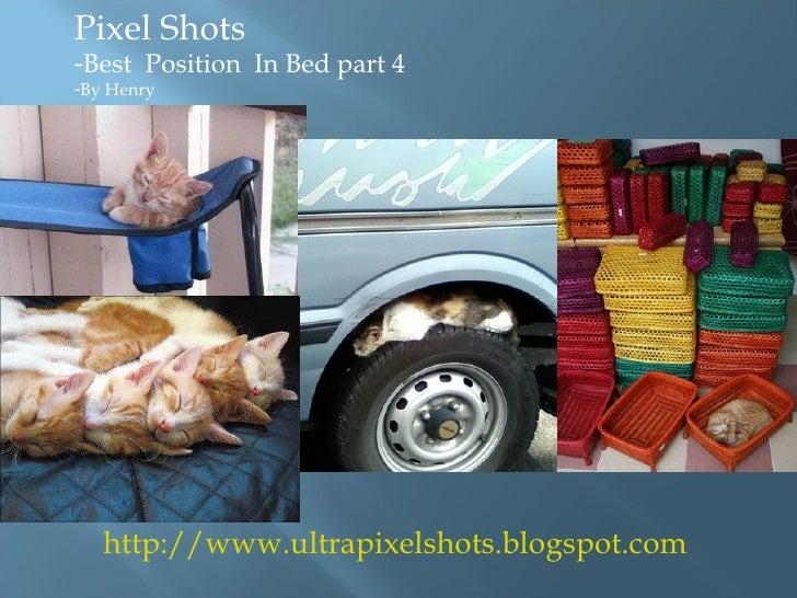 http://www.ultrapixelshots.blogspot.com <ul><li>Pixel Shots  </li></ul><ul><li>Best  Position  In Bed part 4 </li></ul><ul...