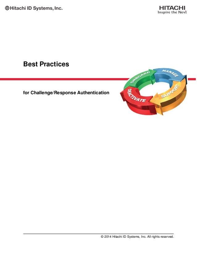 Best Practices for Challenge/Response Authentication © 2014 Hitachi ID Systems, Inc. All rights reserved.