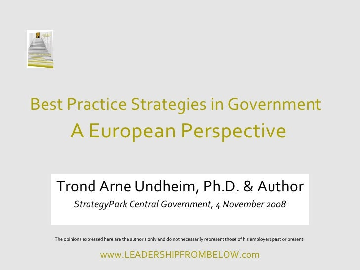 Best Practice Strategies in Government           A European Perspective     Trond Arne Undheim, Ph.D. & Author            ...