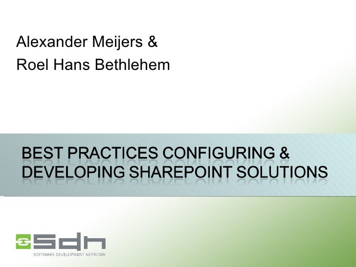 Best Practices Configuring And Developing Share Point Solutions