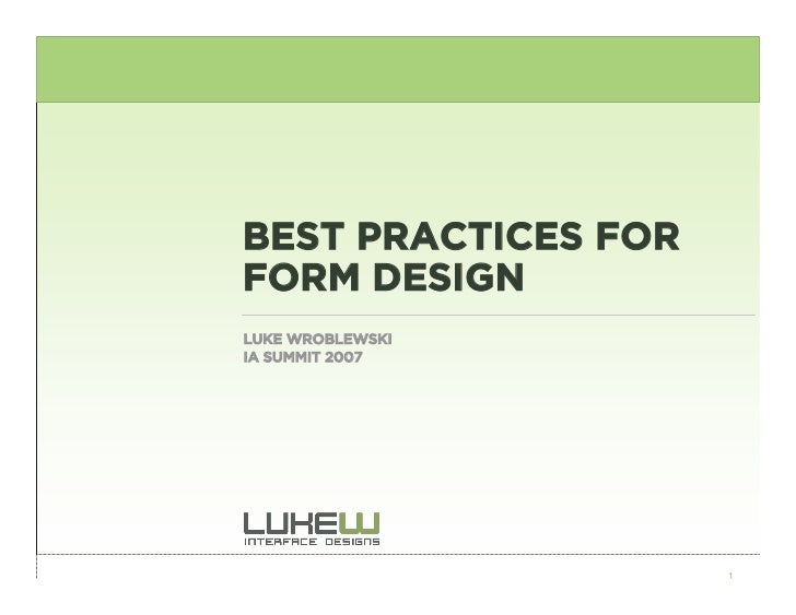 BEST PRACTICES FOR FORM DESIGN LUKE WROBLEWSKI IA SUMMIT 2007                          1