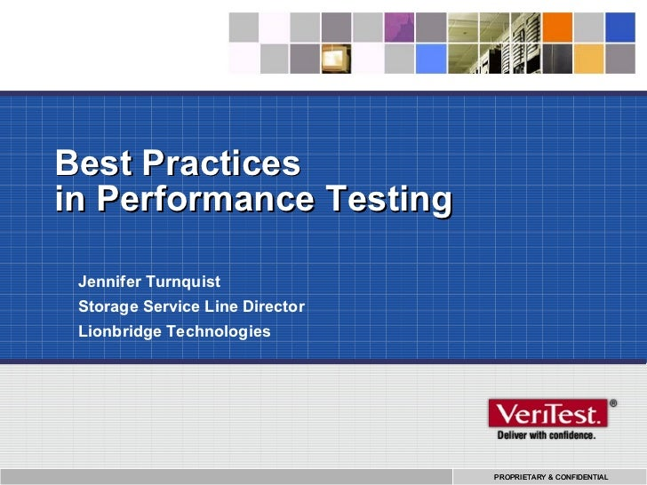 Best Practices in Performance Testing Jennifer Turnquist Storage Service Line Director Lionbridge Technologies