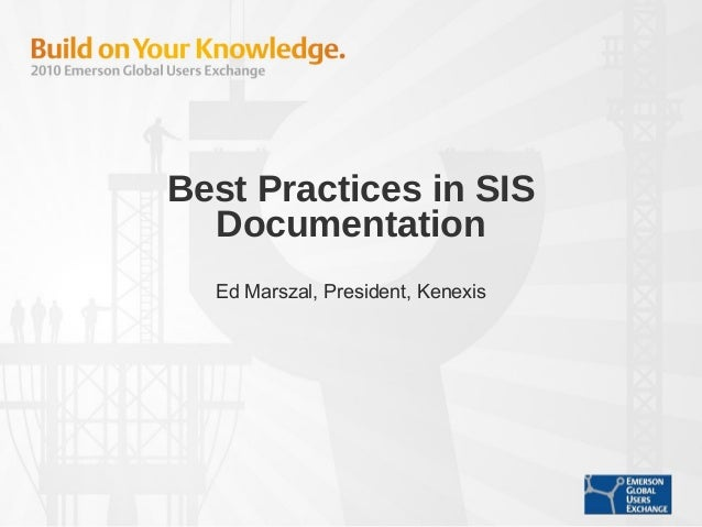 Best Practices in SIS Documentation Ed Marszal, President, Kenexis