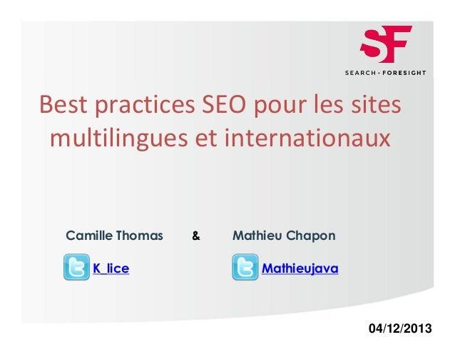 Page 1Page 1 Best practices SEO pour les sites multilingues et internationaux 04/12/2013 K_lice Camille Thomas Mathieu Cha...