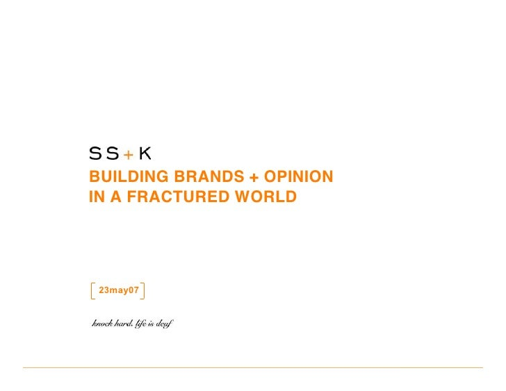 Best Practices: SS+K: Building Brands + Opinion in a Fractured World