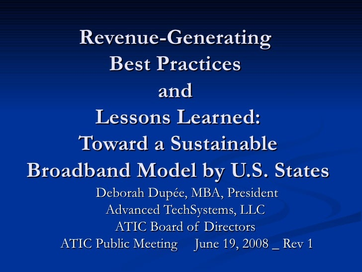 Revenue-Generating  Best Practices  and  Lessons Learned: Toward a Sustainable Broadband Model by U.S. States Deborah Dupé...