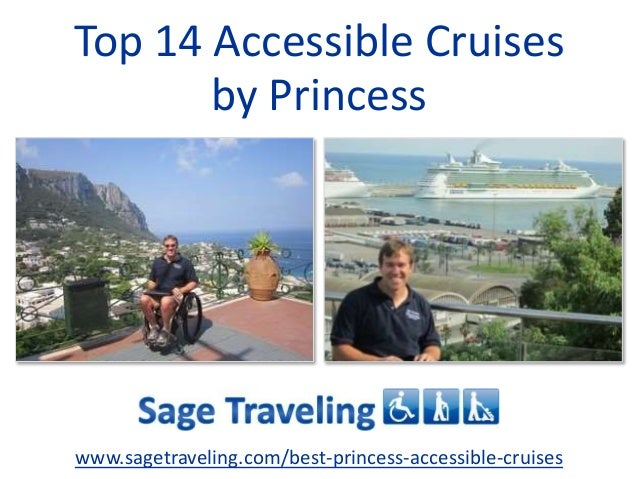 Top 14 Accessible Cruises by Princess www.sagetraveling.com/best-princess-accessible-cruises