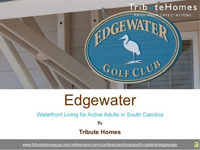 Edgewater Waterfront Living for Active Adults in South Carolina By Tribute Homes www.tributehomesusa.com/retirement-commun...