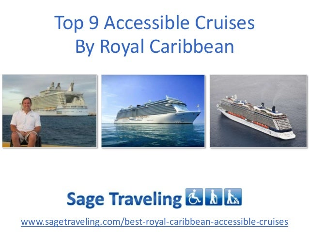 Top 9 Accessible Cruises By Royal Caribbean  www.sagetraveling.com/best-royal-caribbean-accessible-cruises