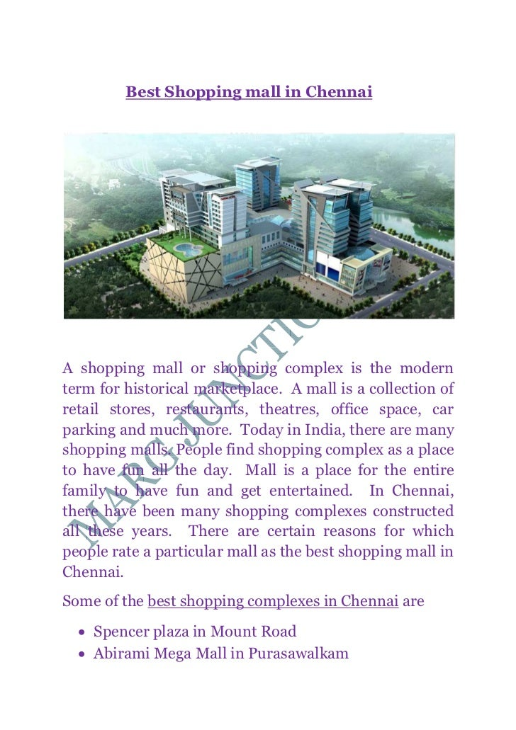Best Shopping mall in ChennaiA shopping mall or shopping complex is the modernterm for historical marketplace. A mall is a...