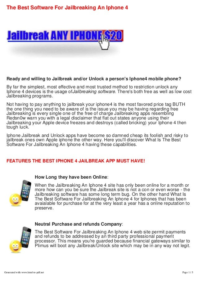 The Best Software For Jailbreaking An Iphone 4  Ready and willing to Jailbreak and/or Unlock a persons Iphone4 mobile phon...