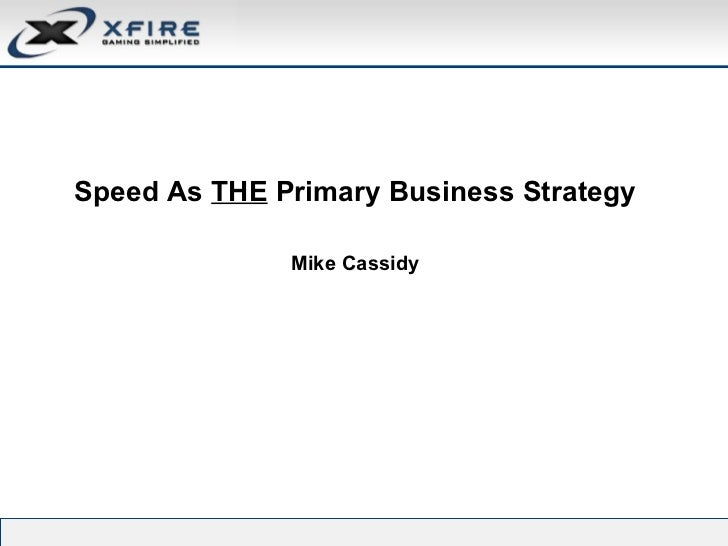 Best Strategy Is Speed (Startup2Startup May 2008)