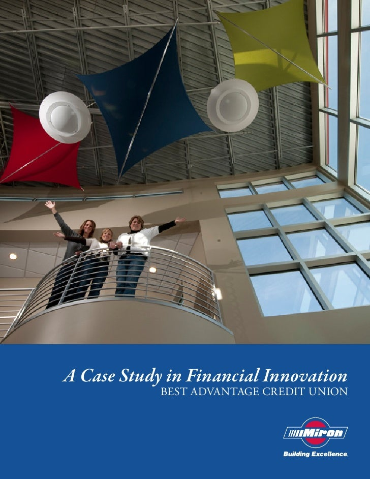 A Case Study in Financial Innovation                                        Best AdvAntAge Credit Union     © 2009. Miron ...