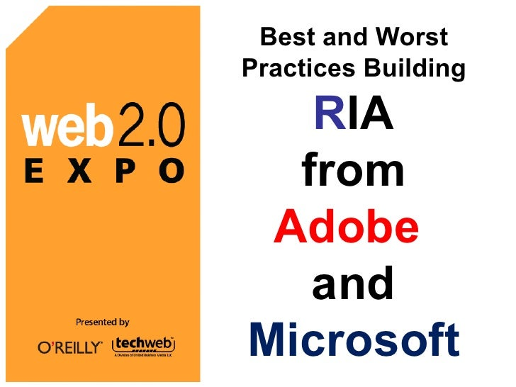 Best And Worst Practices Building Ria with Adobe and Microsoft