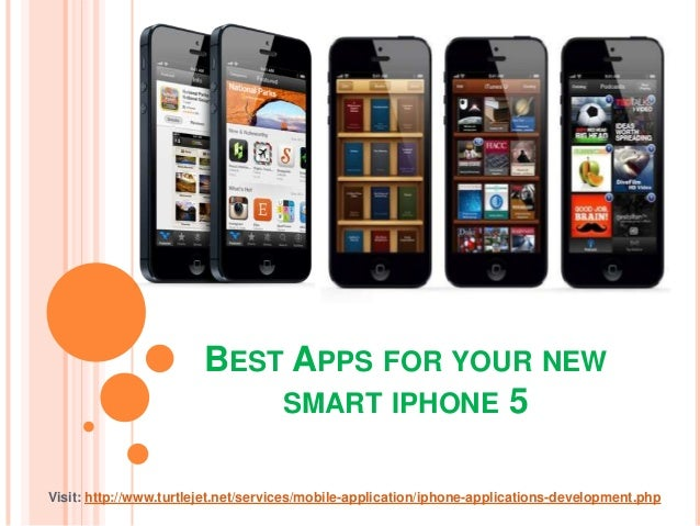 BEST APPS FOR YOUR NEW                            SMART IPHONE 5Visit: http://www.turtlejet.net/services/mobile-applicatio...