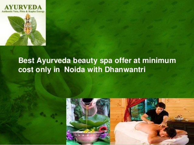 Best Ayurveda beauty spa offer at minimum cost only in Noida with Dhanwantri