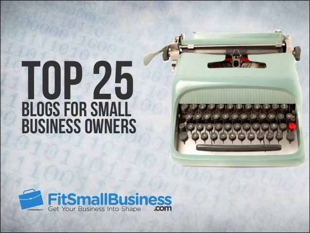 Top 25  Blogs for Small Business Owners