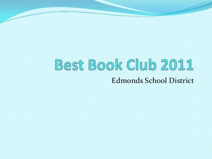 Best Book Club 2011<br />Edmonds School District<br />