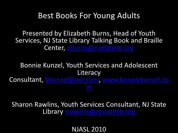 Best Books For Young Adults <br />Presented by Elizabeth Burns, Head of Youth Services, NJ State Library Talking Book and ...