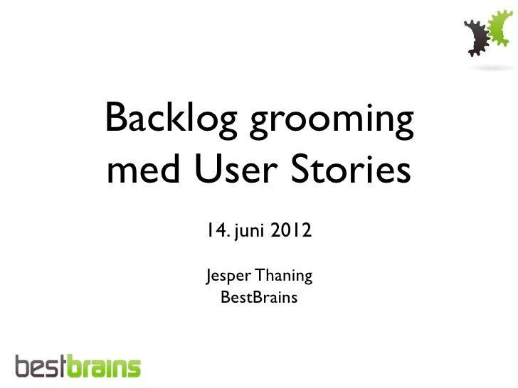 Best brains backlog grooming juni2012