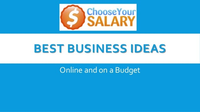 Best Business Ideas Online and On A Budget