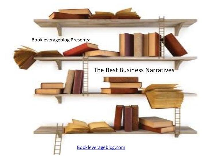 Bookleverageblog Presents:                             The Best Business Narratives                    Bookleverageblog.com