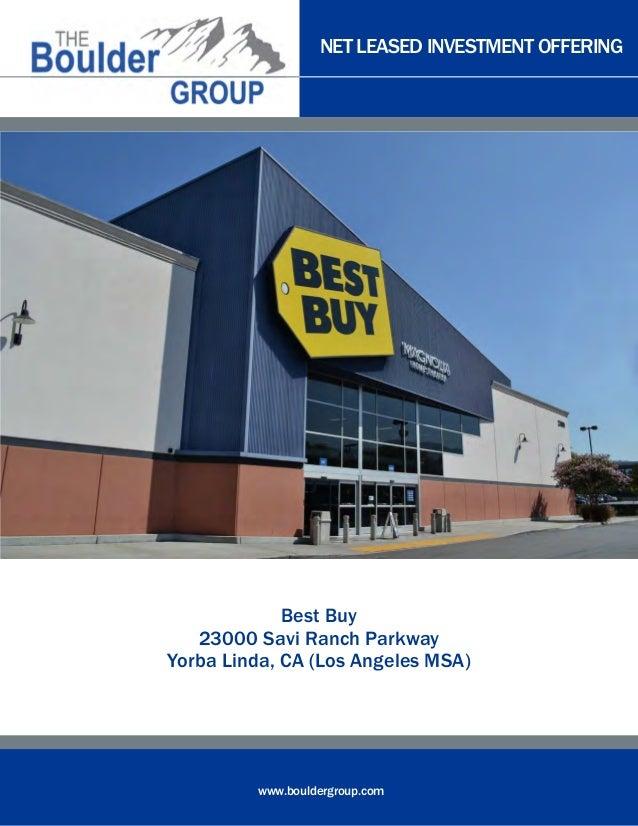 NET LEASED INVESTMENT OFFERING www.bouldergroup.com Best Buy 23000 Savi Ranch Parkway Yorba Linda, CA (Los Angeles MSA)
