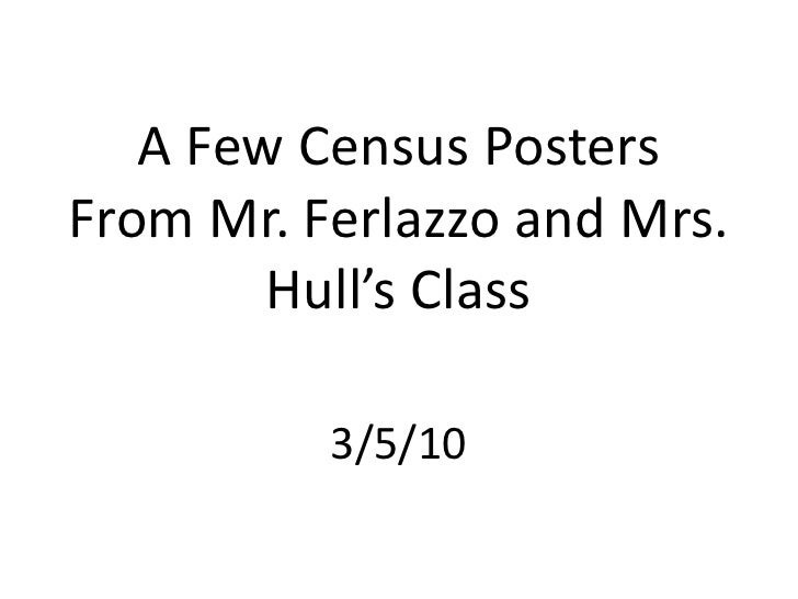A Few Census Posters From Mr. Ferlazzo and Mrs. Hull's Class<br />3/5/10<br />