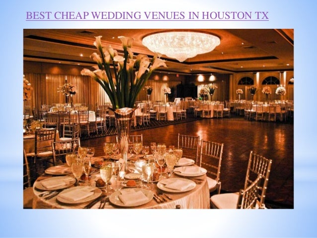 best cheap wedding venues in houston tx