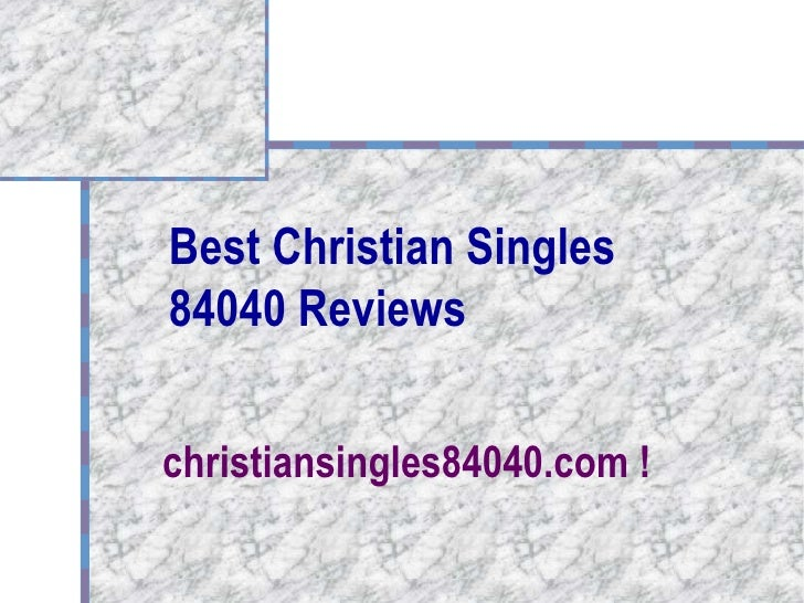 Best Christian Singles 84040 Reviews