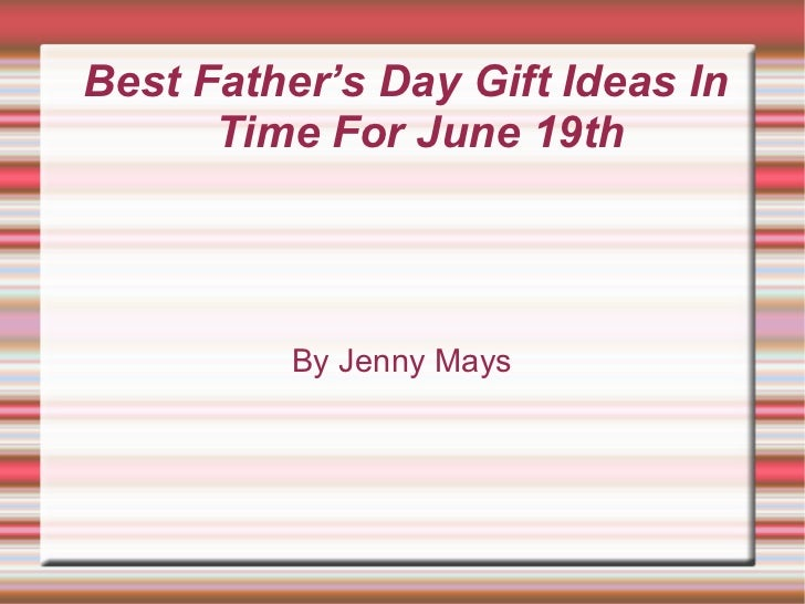 Best Father's Day Gift Ideas In Time For June 19th