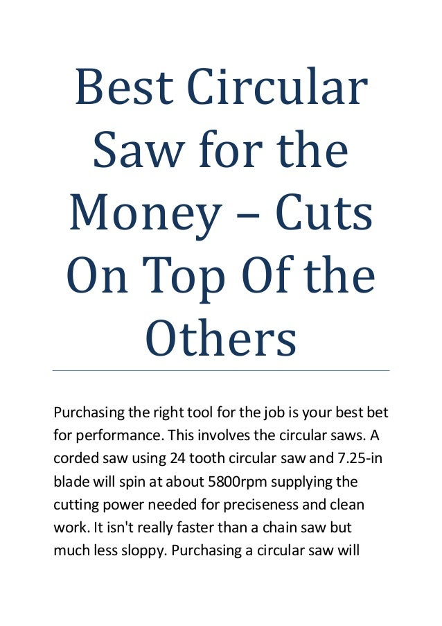 Best Circular Saw for the Money – Cuts On Top Of the Others Purchasing the right tool for the job is your best bet for per...