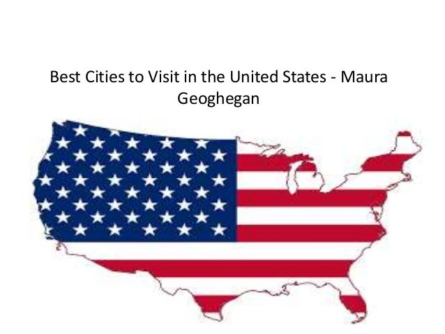 Best Cities To Visit In The United States Maura Geoghegan